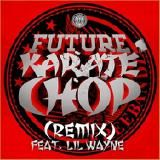 DJQuan718 Official - Future ft Lil Wayne & MGK-Karate Chop Remix Cover Art