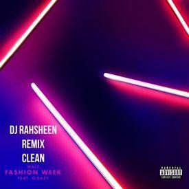 FASHION WEEK (REMIX BY DJ RAHSHEEN) (CLEAN)PT.2