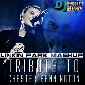 Linkin Park Mashup Mix (Tribute To Chester Bennington)