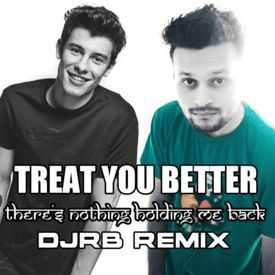 Treat You Better Vs There's Nothing Holding (DJRB Remix)