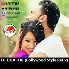 Tu Dua Hai (Bollywood Style Refix)