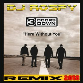 3 Doors Down - Here Without You (Dj Rospy Remix)