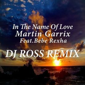 In The Name Of Love (Dj Ross Remix)