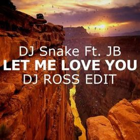 Let Me Love You (DJ ROSS EDIT) Free Download 