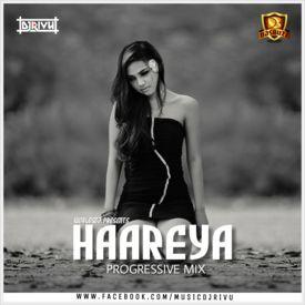 Haareya (Progressive Mix) - DJ Rivu