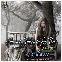 DJsBuzz - Hummein Tummein Jo Tha (Chillout Mix) - DJ RUPAM Cover Art