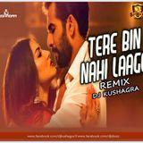 DJsBuzz - Tere Bin Nahi Laage (2017 Electro Remix) - DJ Kushagra Cover Art