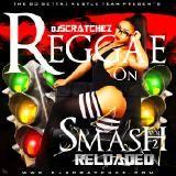 DjScratchez - Dj Scratchez - Reggae On Smash Reloaded 2 Cover Art