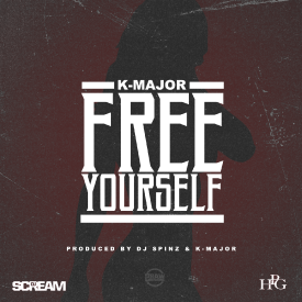 Free Yourself [Prod by DJ Spinz & K-Major]