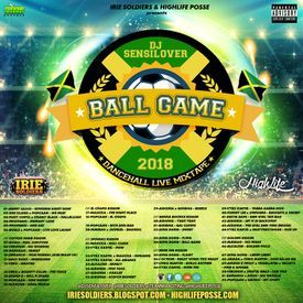 BALL GAME - DANCEHALL LIVE MIXTAPE 2018