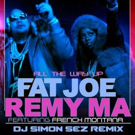 All The Way Up [DJ Simon Sez Remix] (Clean)