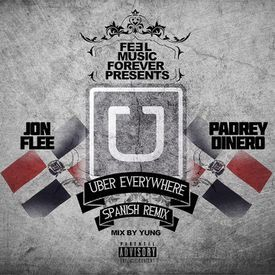 Uber Everywhere Official Spanish Remix [Mix By Yung]{DJSIZDROP}