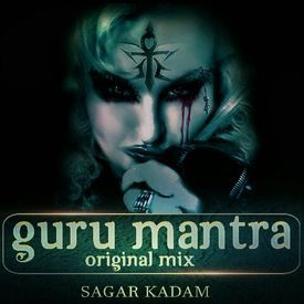 GURU MANTRA-ORIGINAL MIX-SAGAR KADAM