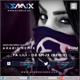 Ya Lili - DJ SMJX (Arabic Remix)