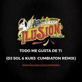 Todo Me Gusta De Ti (DJ SOL & KUR3 Cumbiaton Remix)