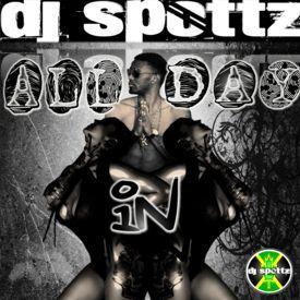 All Day In (Dj Spottz Remix)