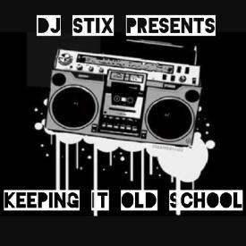 DJ STIX-KEEPIN IT OLD SKOOL PT 2