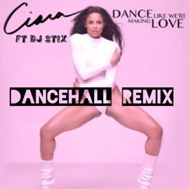 CIARA-MAKIN LOVE DANCEHALL REMIX