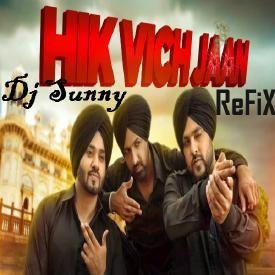 Hick Vich Jaan Refix (Dhol) -Gippy Grewal-Dj Sunny - Punjabi songs 2016