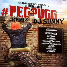 Peg Pugg Remix -  Dj Sunny - Deep Karan- Latest Punjabi Songs 2016