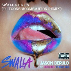 Swalla la la - Jason Derulo (DJ Toons Moombahton Remix)
