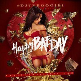 "DjTyBoogie Presents ""Happy Bae Day"" (Full Mixtape)"