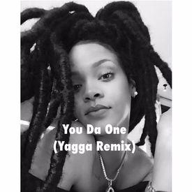 You Da One (Yagga Remix)