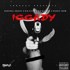 Thraxxx Gang - Iggady
