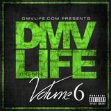 dmvlife1 - DMV LIFE Mixtape Vol. 6 Cover Art