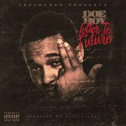 Doe Boy   Letter to Future uploaded by Doe Boy   Listen