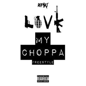I Love My Choppa Freestyle