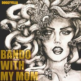 Doggy Yella - Mom In Da Bando Cover Art