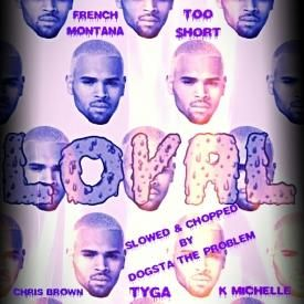 Loyal Remix ft. French Montana, Tyga, Too Short, & K. Michelle (S&C @dogsta_the_problem)