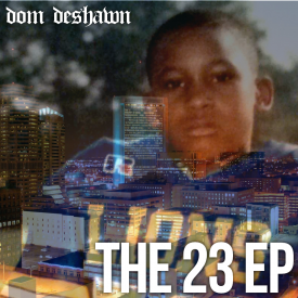 Dom Deshawn - The 23 EP . Cover Art