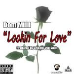 Dom Milli - Looking For Love (Produced By Grouchy Van Gogh) Cover Art
