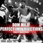 """Dom Milli - """"Perfect Imperfections"""" (Produced By @VanCity_Beats) Cover Art"""