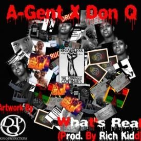 A-Gent X Don Q What's Real(Prod. By Rich Kidd)