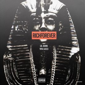Lil Dirk - Rich Forever (Feat. YFN Lucci)
