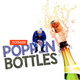 Poppin Bottles