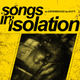 Songs In Isolation