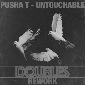 Untouchable (DOUBLES REWORK)