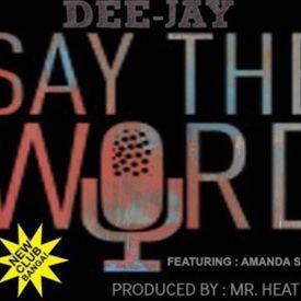 Say Da Word - (Feat. Amanda Sullivan)