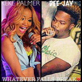 Whatever Falls Break - (Feat. Keke Palmer)