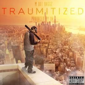 M Dot baggz -Traumitized (Prod by Dr G)