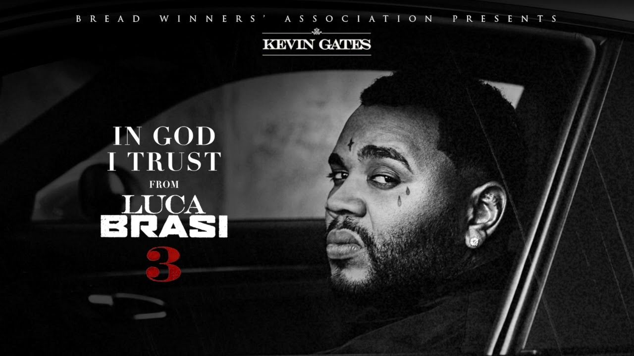 Kevin Gates - In God I Trust by Kevin Gates from DrBryan