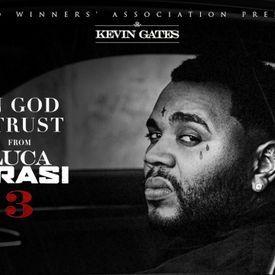 Kevin Gates - In God I Trust