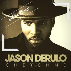 Jason Derulo - Cheyenne (drbtea Remix)