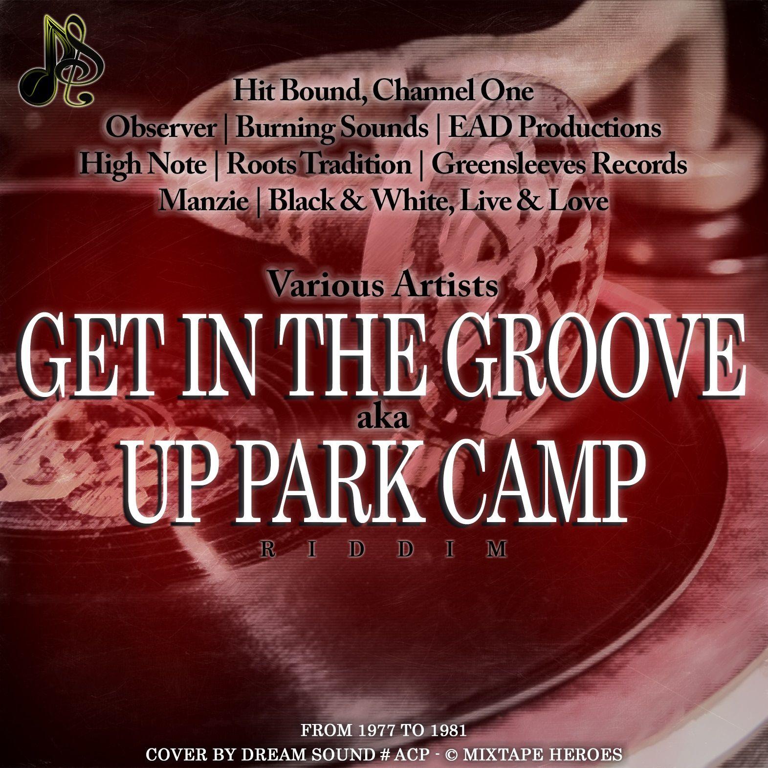 Get In The Groove Riddim aka Up Park Camp Riddim - 1977-1981
