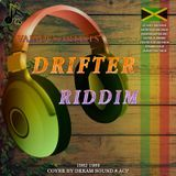 DreamS Promo - Drifter Riddim - 1982-1989 {Various Labels} Cover Art