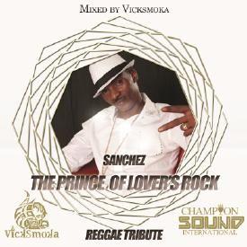 Sanchez_The Prince Of Lovers Rock_Reggae Tribute (Reggae Mixtape Preview)